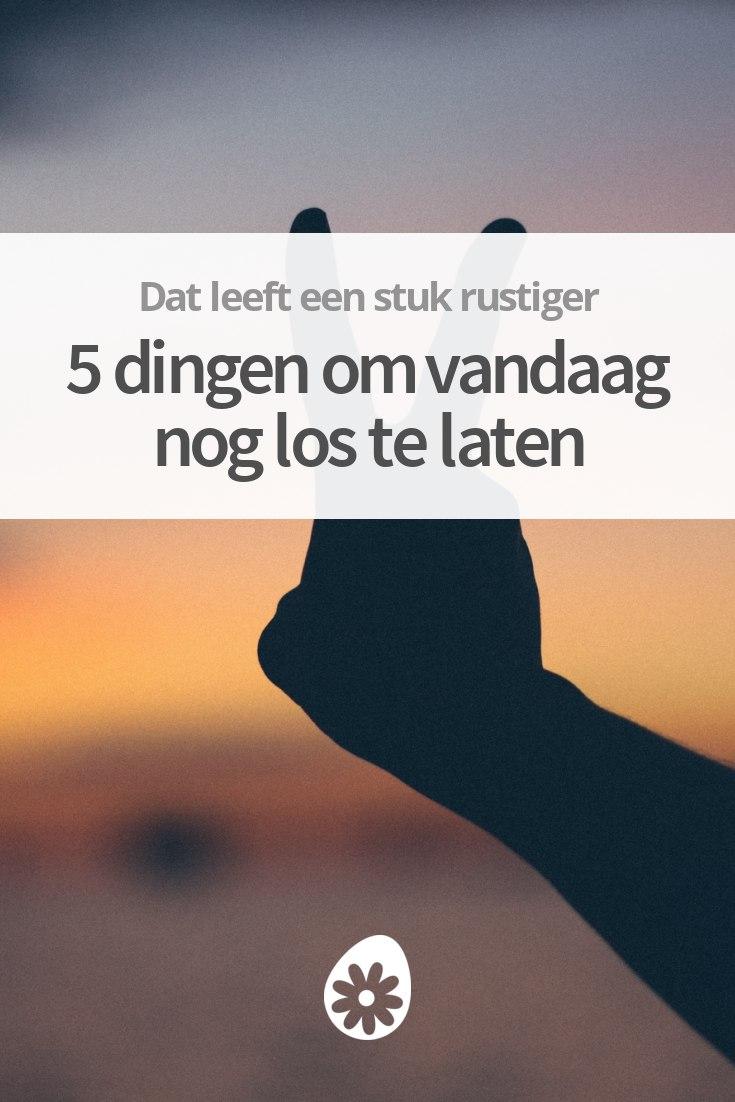 Leren Loslaten En Accepteren 4 Tips Om Vandaag Nog Te Leren Loslaten