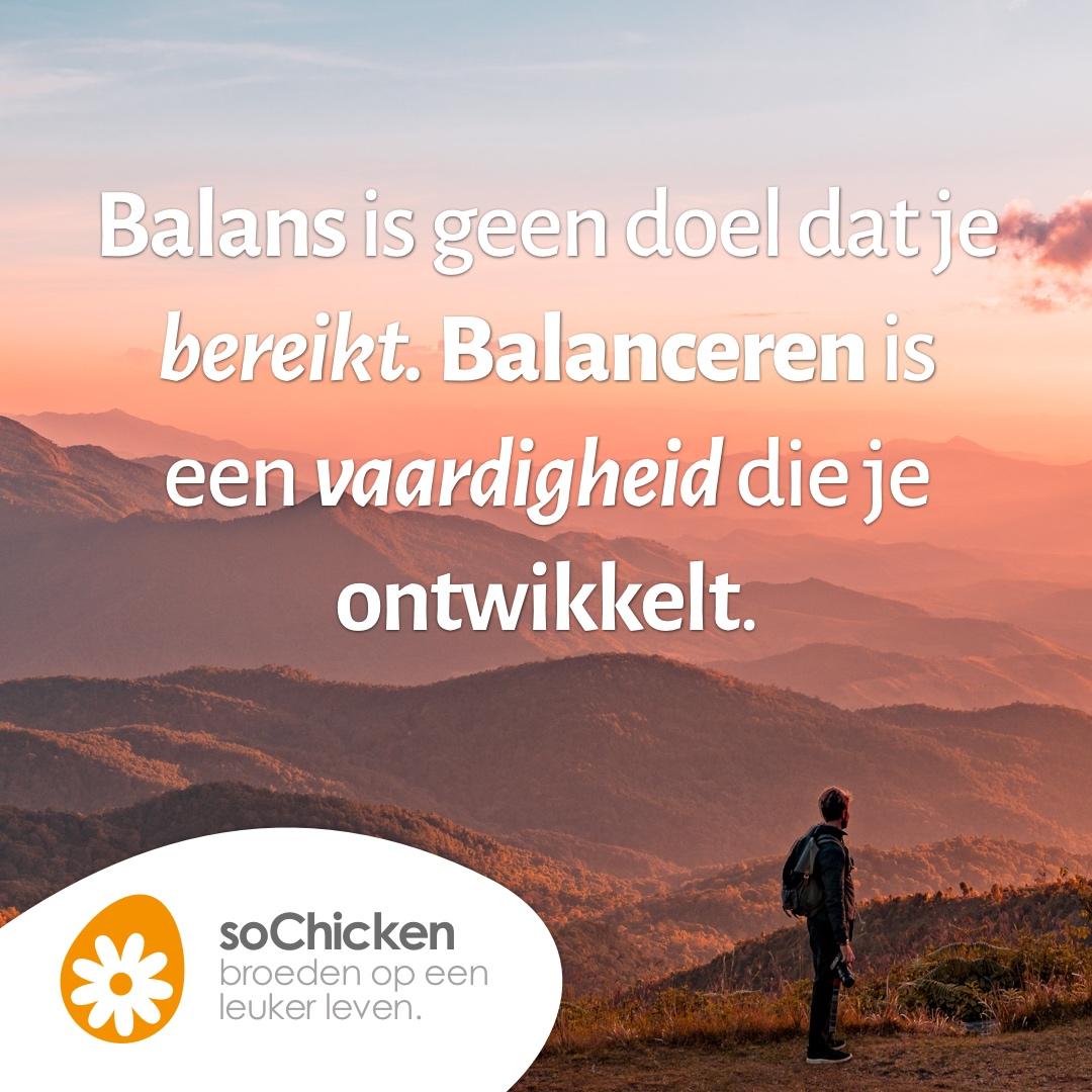 Balans is een vaardigheid.